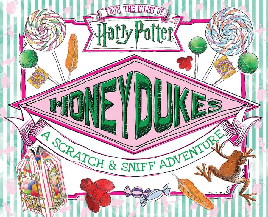 Daphne Pendergrass - Harry Potter: Honeydukes: A Scratch & Sniff Adventure