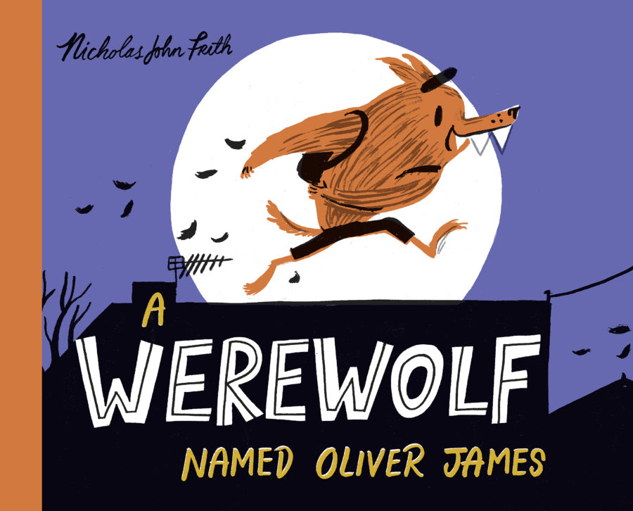 Nicholas John Frith - Werewolf Named Oliver James, A
