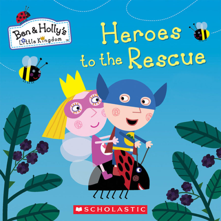 Scholastic - Ben & Holly's Little Kingdom: Heroes to the Rescue!