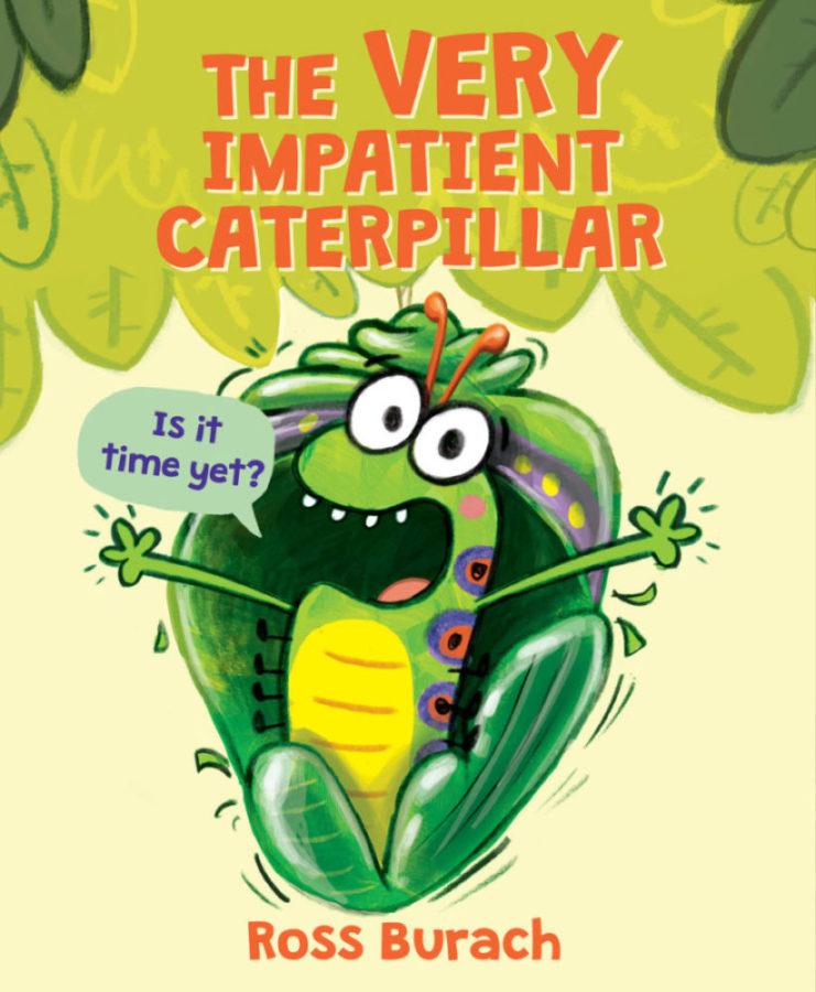Ross Burach - Very Impatient Caterpillar, The