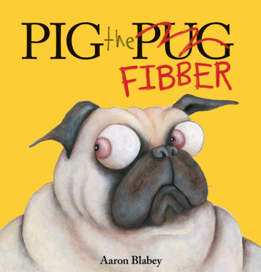 Aaron Blabey - Pig the Fibber