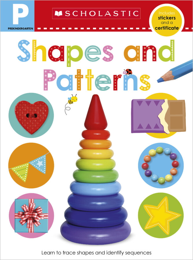 Scholastic - Pre-K Skills Workbook: Shapes and Patterns