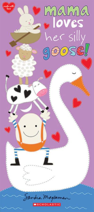 Sandra Magsamen - Mama Loves Her Silly Goose!