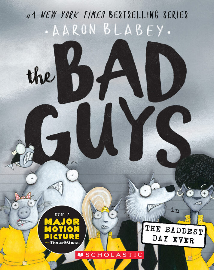 Aaron Blabey - Bad Guys in the Baddest Day Ever, The