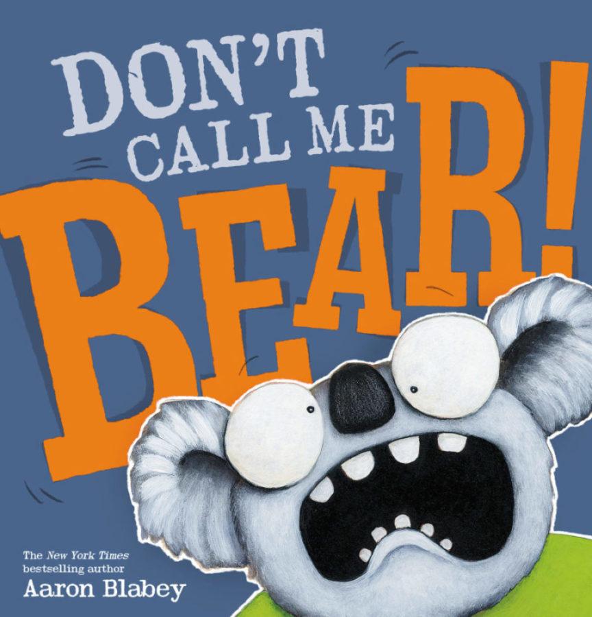 Aaron Blabey - Don't Call Me Bear!