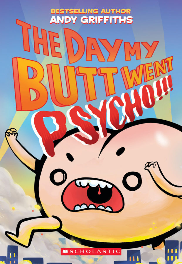 Andy Griffiths - Day My Butt Went Psycho, The