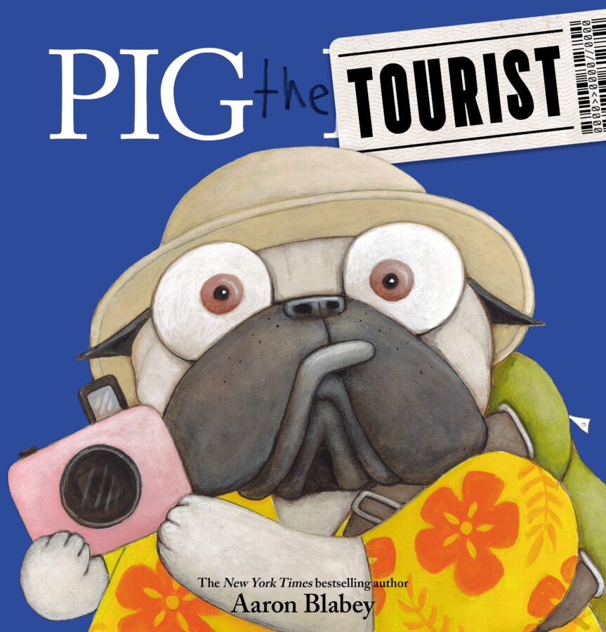Aaron Blabey - Pig the Tourist