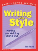 SCHOLASTIC GUIDE: WRITING WITH STYLE MAKING YR WRITING STAND OUT