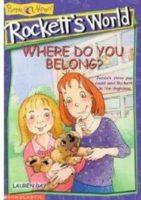 Rockett's World #5: Where Do You Belong?