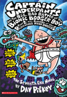 Captain Underpants and the Big, Bad Battle of the Bionic Booger Boy, Part 2