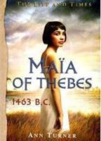 Life and Times...Maia of Thebes, 1463 B.C.