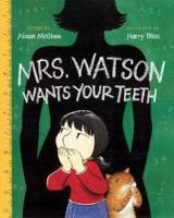 Mrs. Watson Wants Your Teeth