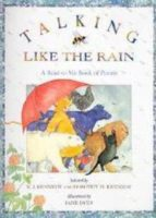 Talking Like The Rain: A First Book Of Poems