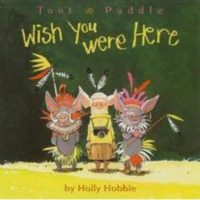 Toot & Puddle: Wish You Were Here