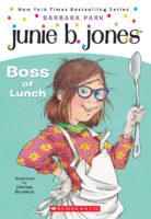 Junie B., First Grader: Boss of Lunch