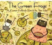 Green Frogs: A Korean Folktale Retold