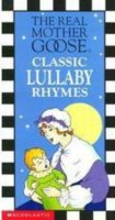Real Mother Goose Classic Lullaby Rhymes