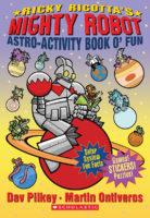 Ricky Ricotta's Mighty Robot Astro-Activity Book O' Fun