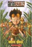 The Ant Bully: Movie Novel
