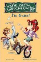 I'm Game! (Katie Kazoo)