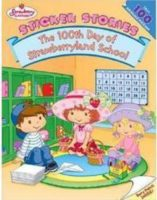 Strawberry Shortcake: 100 Days of Strawberryland School (Sticker Stories)