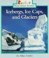 Icebergs, Ice Caps, and Glaciers