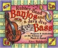 Rubber-Band Banjos And A Java Jive Bass
