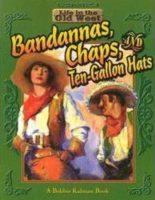 Bandannas, Chaps, and Ten-Gallon Hats
