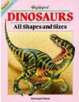 Dinosaurs: All Shapes And Sizes