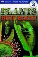 Plants Bite Back!