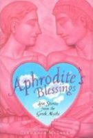 Aphrodite's Blessings: Love Stories from the Greek