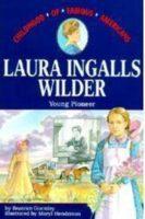 Laura Ingalls Wilder: Young Pioneer