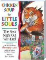 Chicken Soup for Little Souls: The Best Night Out with Dad