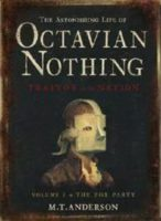 Astonishing Life of Octavian Nothing, Traitor to the Nation, Vol. 1: The Pox Party