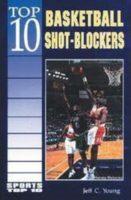Top 10 Basketball Shot-Blockers
