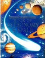 The Usborne Internet-Linked Book of Astronomy & Space