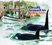 Orcas Around Me: My Alaskan Summer