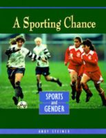 Sporting Chance: Sports And Gender, A