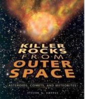 Killer Rocks From Outer Space: Asteroids, Comets and Meteorites
