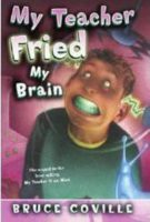 My Teacher Fried My Brains