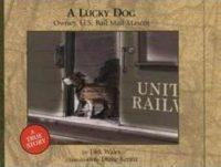 Lucky Dog, A: Owney, U.S. Rail Mail Mascot
