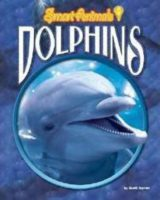 Dolphins (Smart Animals)