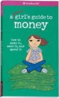 American Girl: A Smart Girl's Guide to Money