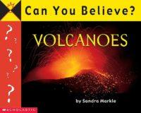 Can You Believe...Volcanoes?