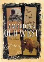 Your Travel Guide To America's Old West