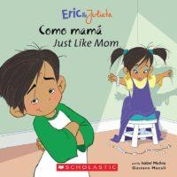 Eric & Julieta: Como Mamá / Just Like Mom