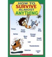 HOW TO SURVIVE ANYTHING #1: How To Survive Almost Anything