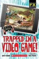 Trapped in a Video Game!