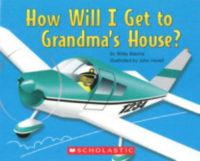 How Will I Get to Grandmas House?