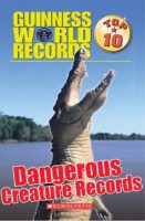 Guinness World Records: Reader #4: Dangerous Creature Records